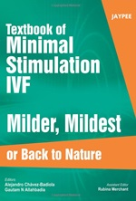 Textbook of Minimal Stimulation IVF – Milder, Mildest or Back to Nature